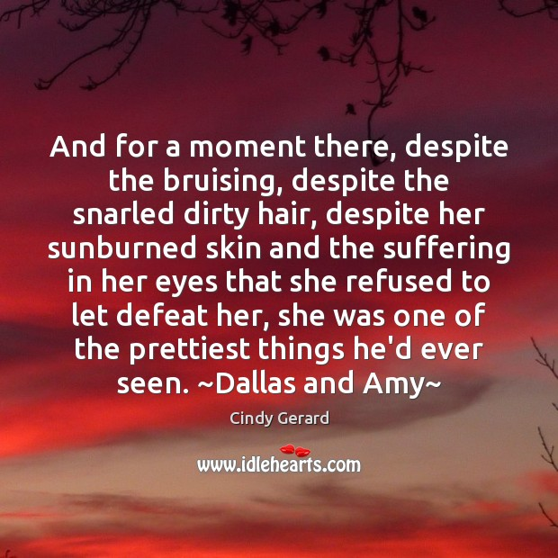 And for a moment there, despite the bruising, despite the snarled dirty Image