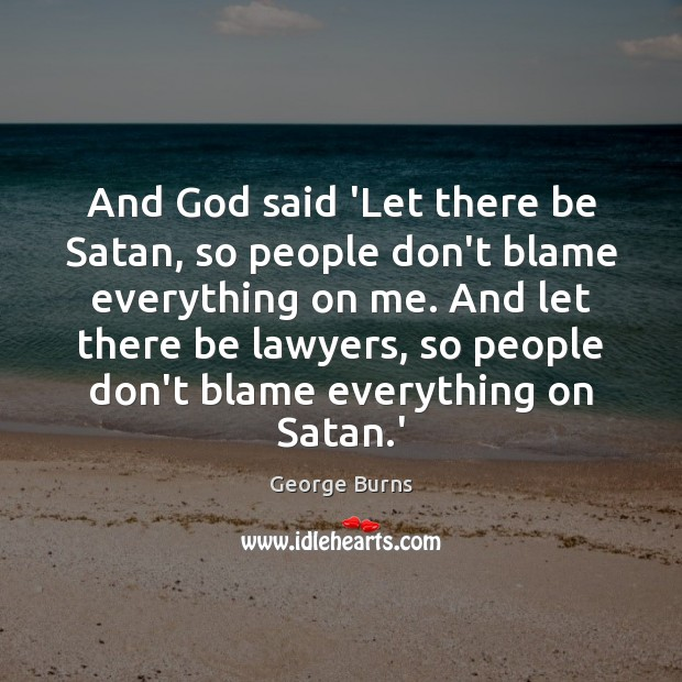 And God said 'Let there be Satan, so people don't blame everything Image