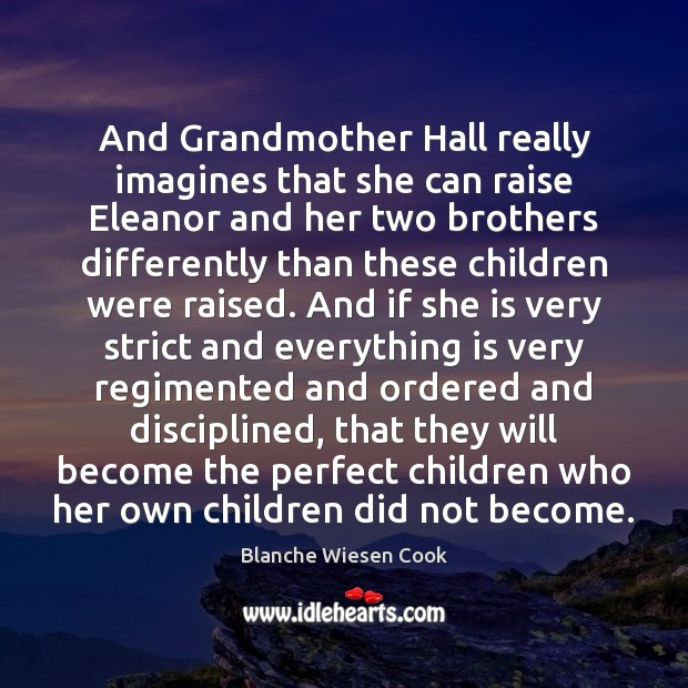 Image, And Grandmother Hall really imagines that she can raise Eleanor and her