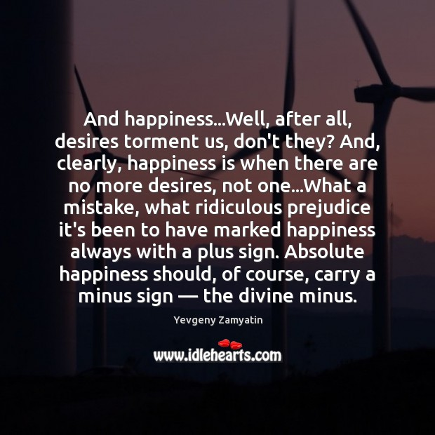 Image, And happiness…Well, after all, desires torment us, don't they? And, clearly,