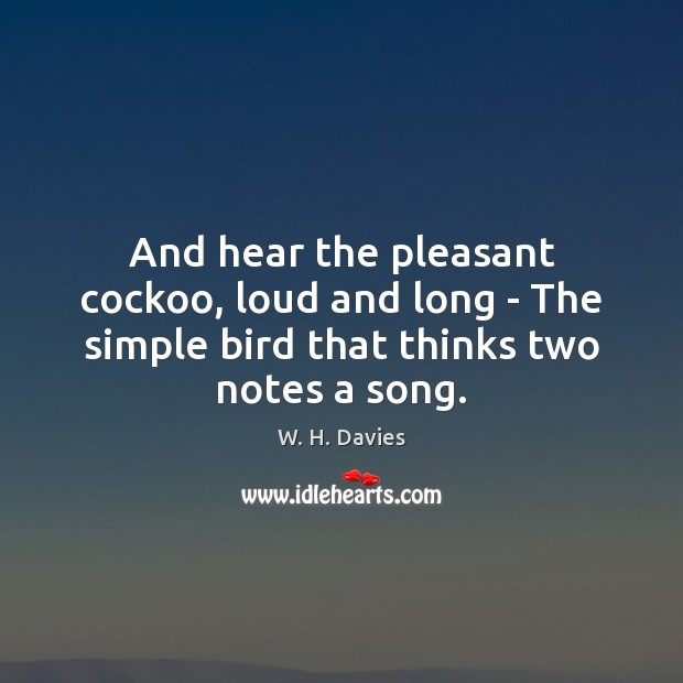 And hear the pleasant cockoo, loud and long – The simple bird Image