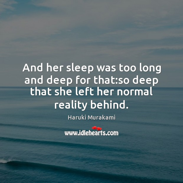 And her sleep was too long and deep for that:so deep Image