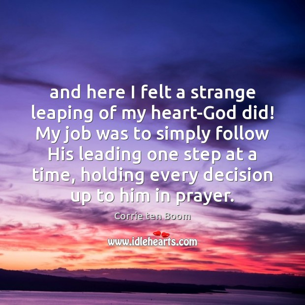 And here I felt a strange leaping of my heart-God did! My Image