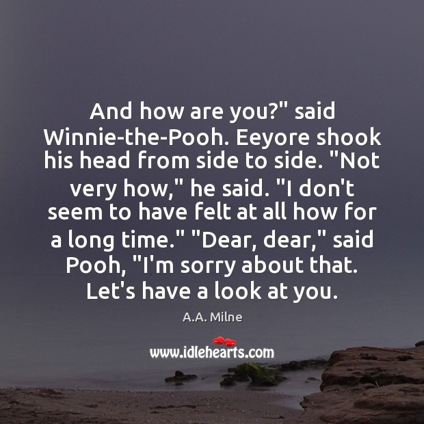"""And how are you?"""" said Winnie-the-Pooh. Eeyore shook his head from side Image"""