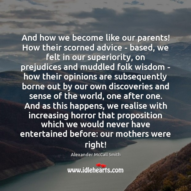 Image, And how we become like our parents! How their scorned advice –