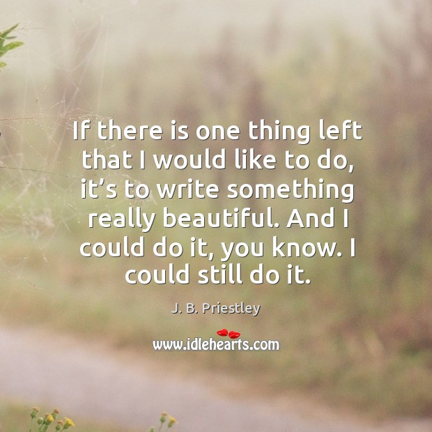 And I could do it, you know. I could still do it. Image