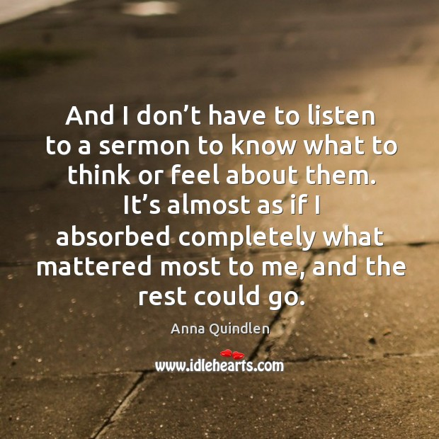 Image, And I don't have to listen to a sermon to know what to think or feel about them.