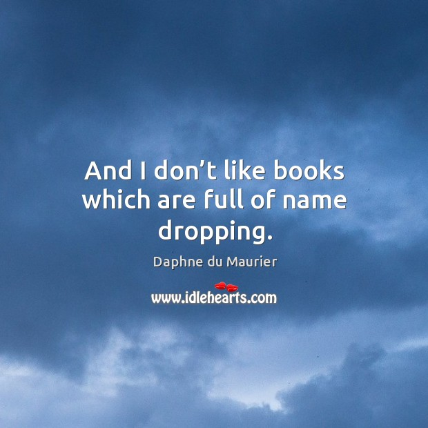 Image, And I don't like books which are full of name dropping.