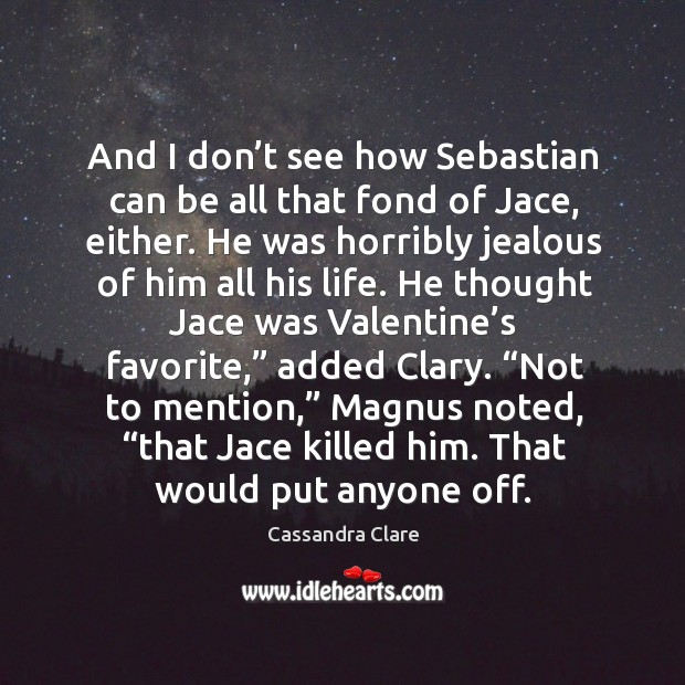 And I don't see how Sebastian can be all that fond Image