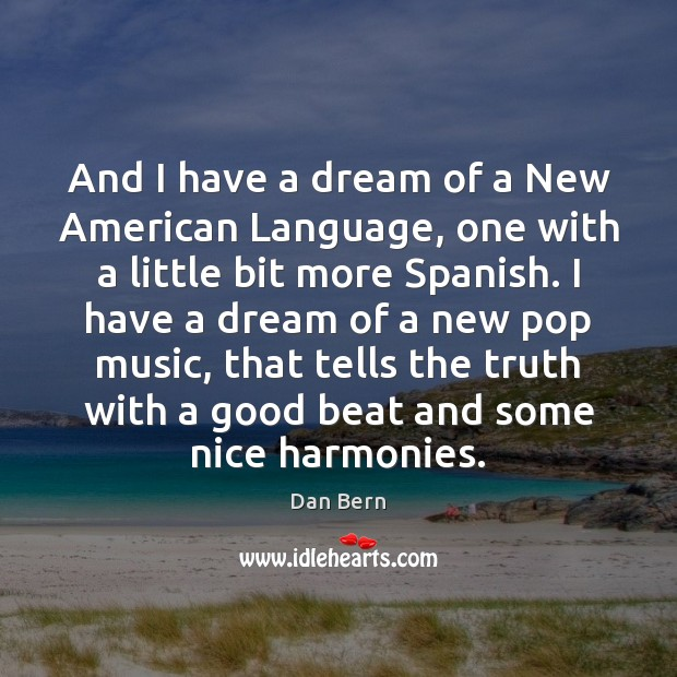 Image, And I have a dream of a New American Language, one with