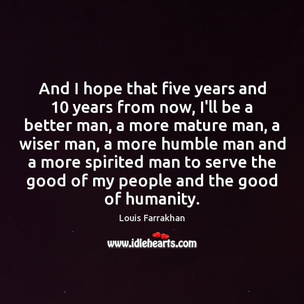 And I hope that five years and 10 years from now, I'll be Image