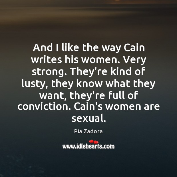 And I like the way Cain writes his women. Very strong. They're Image