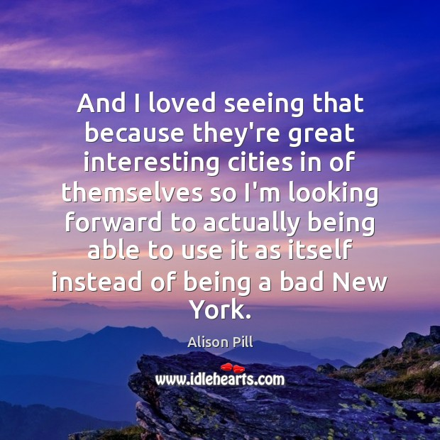 Image, And I loved seeing that because they're great interesting cities in of