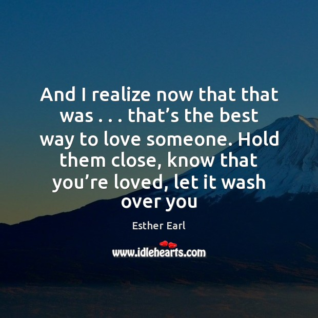 And I realize now that that was . . . that's the best way Image