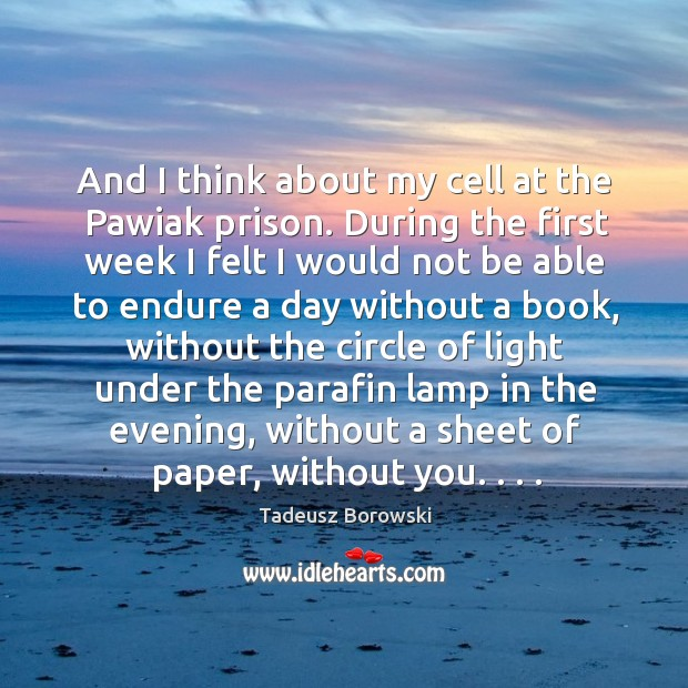 And I think about my cell at the Pawiak prison. During the Image