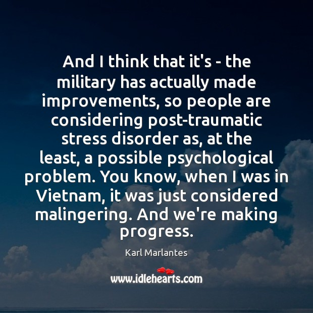 And I think that it's – the military has actually made improvements, Image