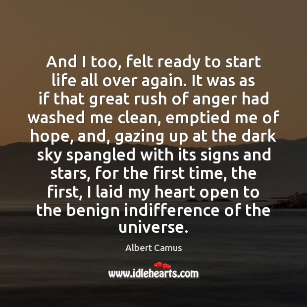 Image, And I too, felt ready to start life all over again. It
