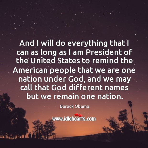 And I will do everything that I can as long as I am president of the Image
