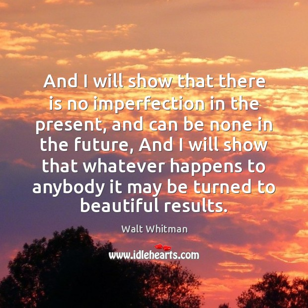 And I will show that there is no imperfection in the present, Imperfection Quotes Image