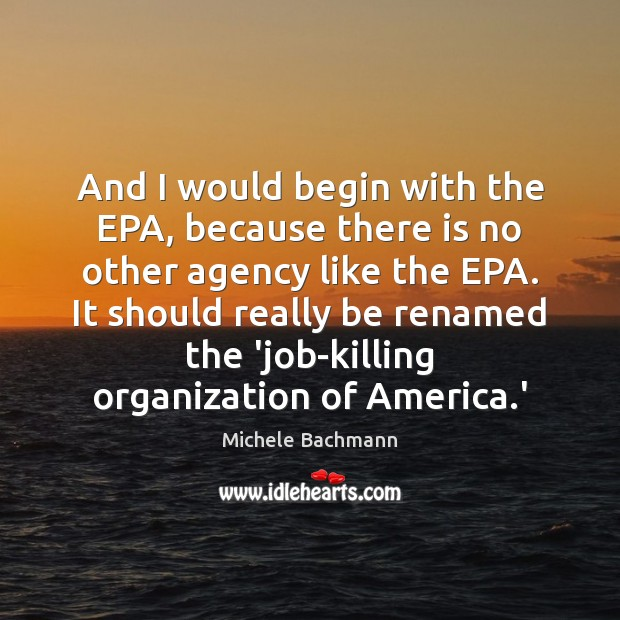And I would begin with the EPA, because there is no other Image