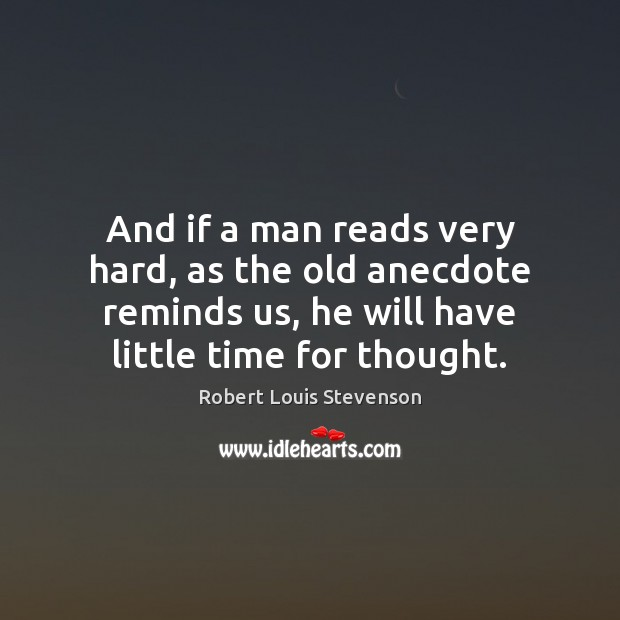 Image, And if a man reads very hard, as the old anecdote reminds