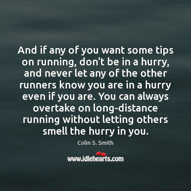 And if any of you want some tips on running, don't be Image