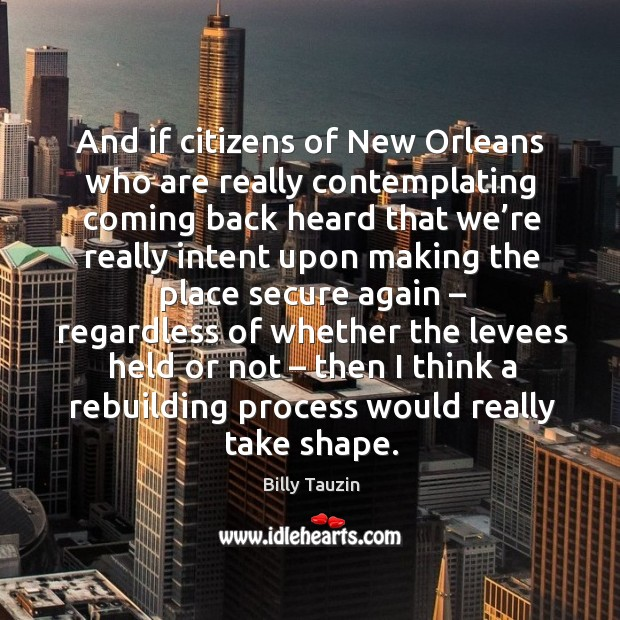 Image, And if citizens of new orleans who are really contemplating coming back heard