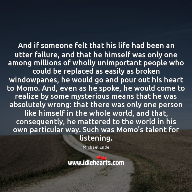 And if someone felt that his life had been an utter failure, Image