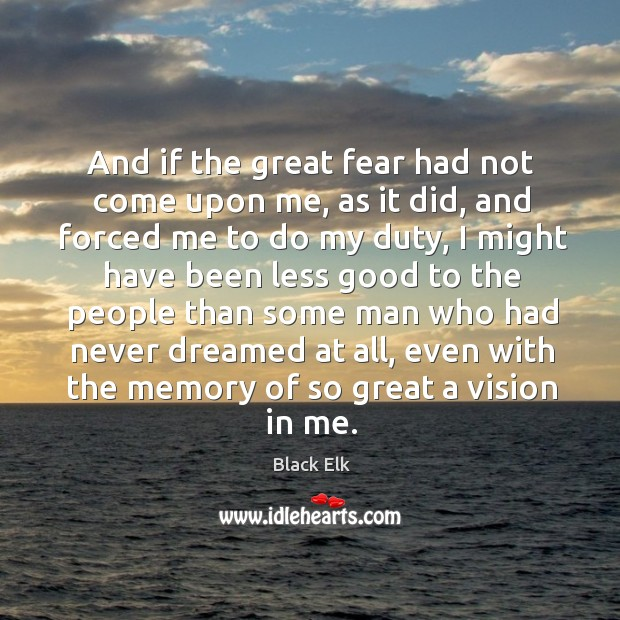 And if the great fear had not come upon me, as it did Image