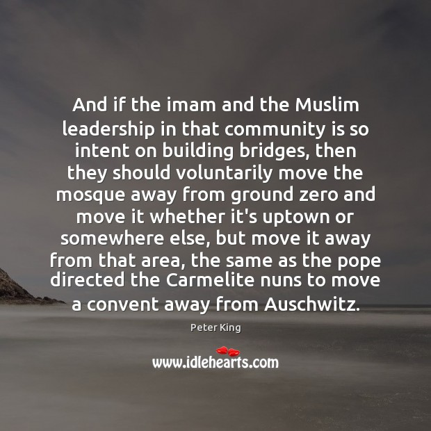 And if the imam and the Muslim leadership in that community is Image