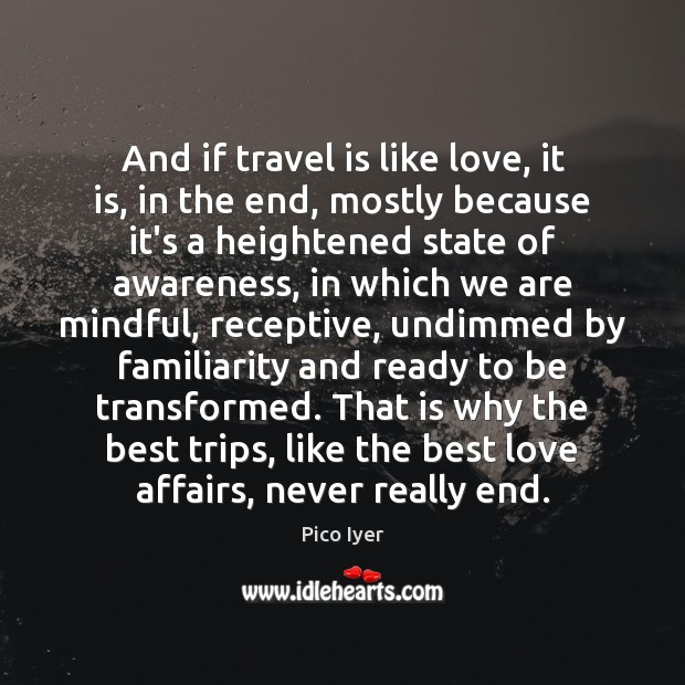 And if travel is like love, it is, in the end, mostly Best Love Quotes Image