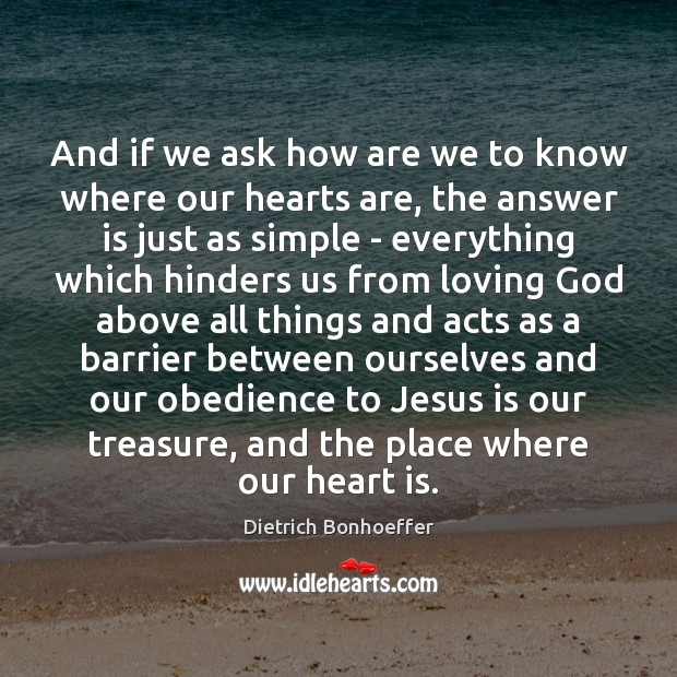 And if we ask how are we to know where our hearts Image