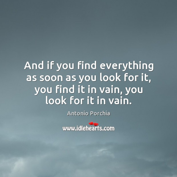 And if you find everything as soon as you look for it, Image