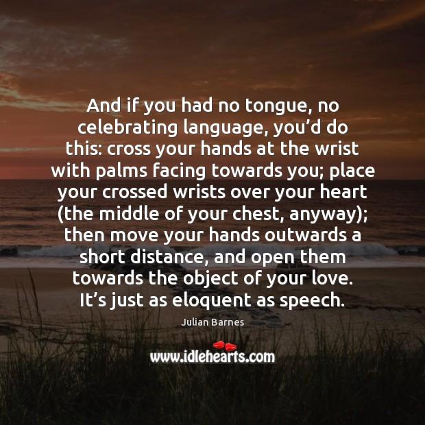 And if you had no tongue, no celebrating language, you'd do Image