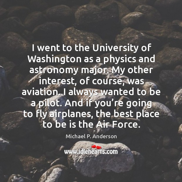 And if you're going to fly airplanes, the best place to be is the air force. Image