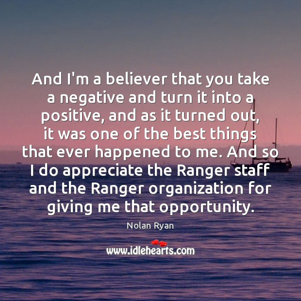 Image, And I'm a believer that you take a negative and turn it