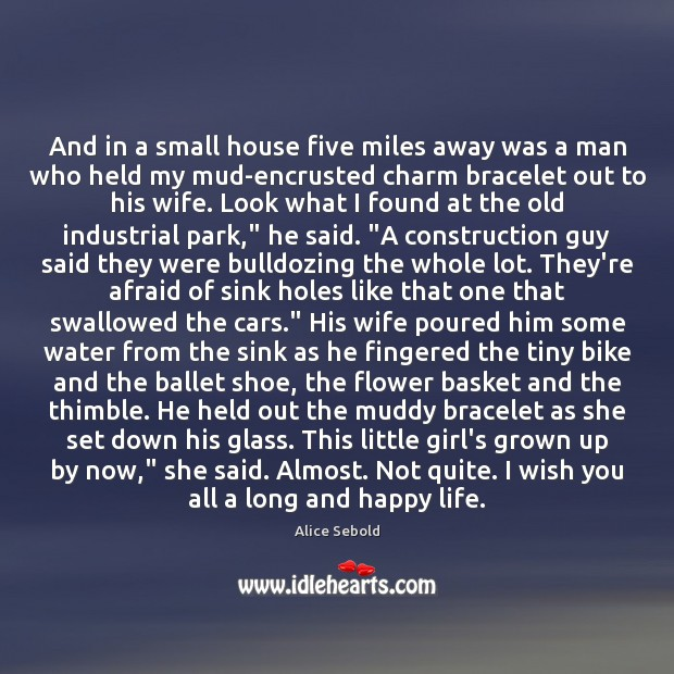 Image, And in a small house five miles away was a man who