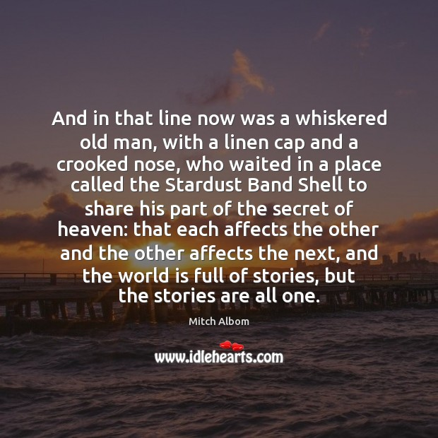 And in that line now was a whiskered old man, with a Mitch Albom Picture Quote