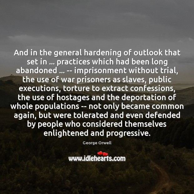 And in the general hardening of outlook that set in … practices which Image