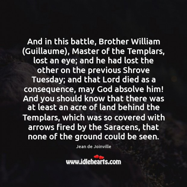 Image, And in this battle, Brother William (Guillaume), Master of the Templars, lost
