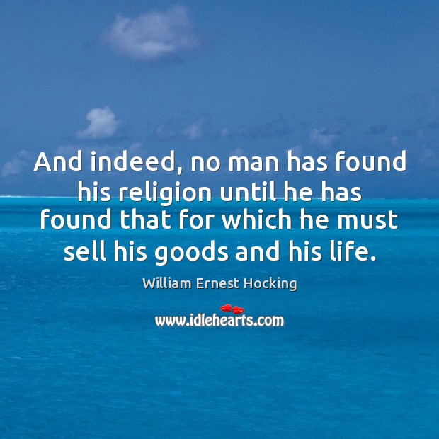 And indeed, no man has found his religion until he has found Image