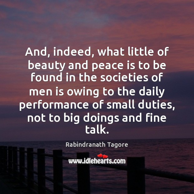 Image, And, indeed, what little of beauty and peace is to be found