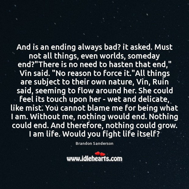 And is an ending always bad? it asked. Must not all things, Image