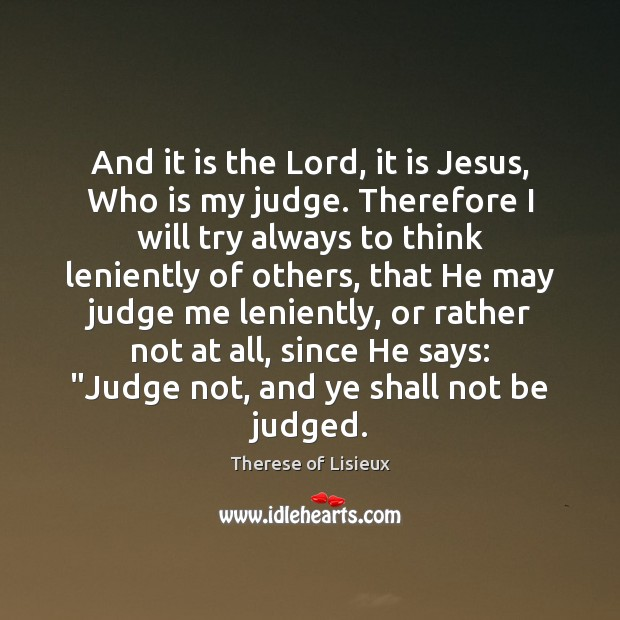 Image, And it is the Lord, it is Jesus, Who is my judge.