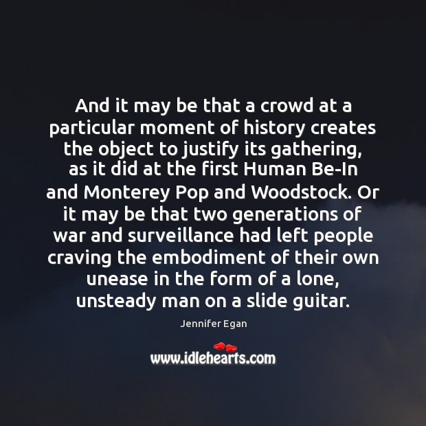 And it may be that a crowd at a particular moment of Jennifer Egan Picture Quote