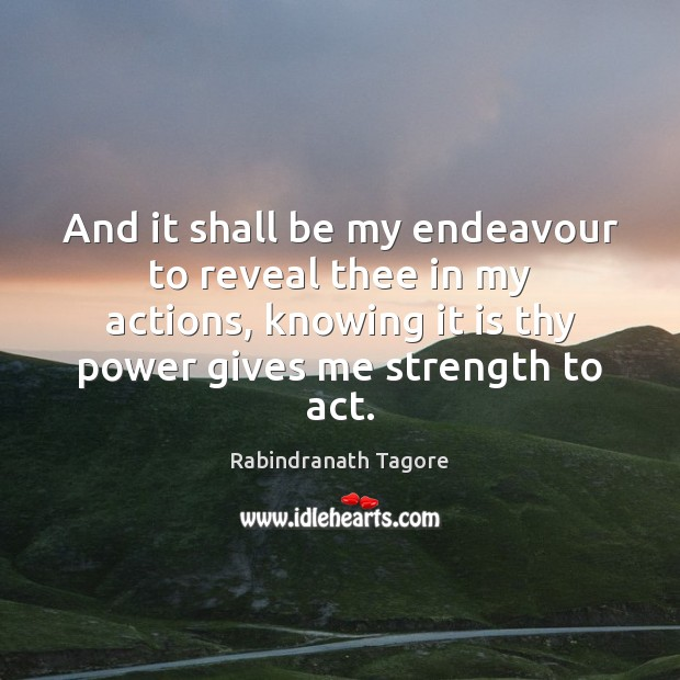 Image, And it shall be my endeavour to reveal thee in my actions,