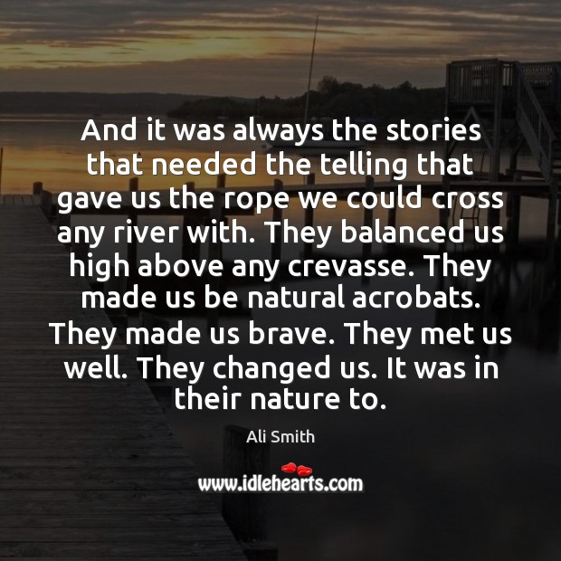 And it was always the stories that needed the telling that gave Image
