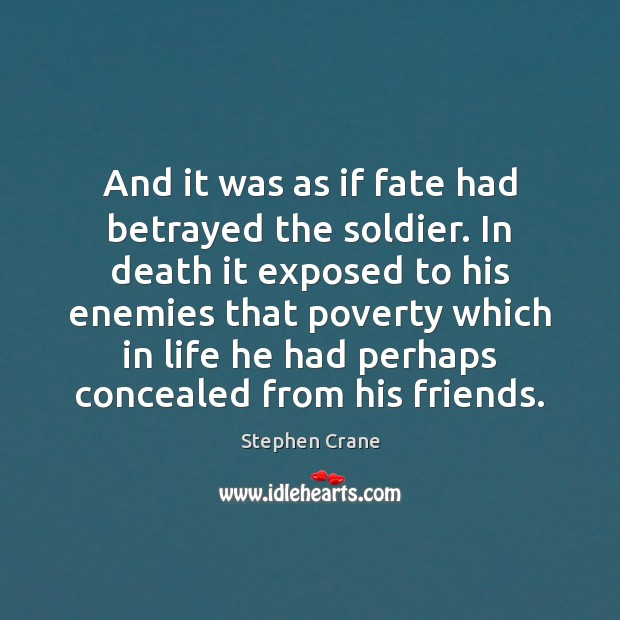 And it was as if fate had betrayed the soldier. In death Image