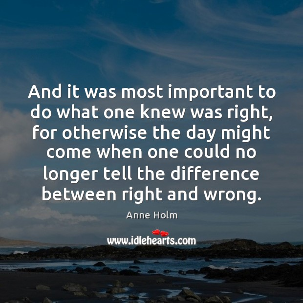 Image, And it was most important to do what one knew was right,