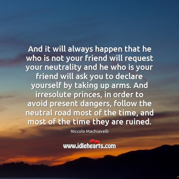 Image, And it will always happen that he who is not your friend